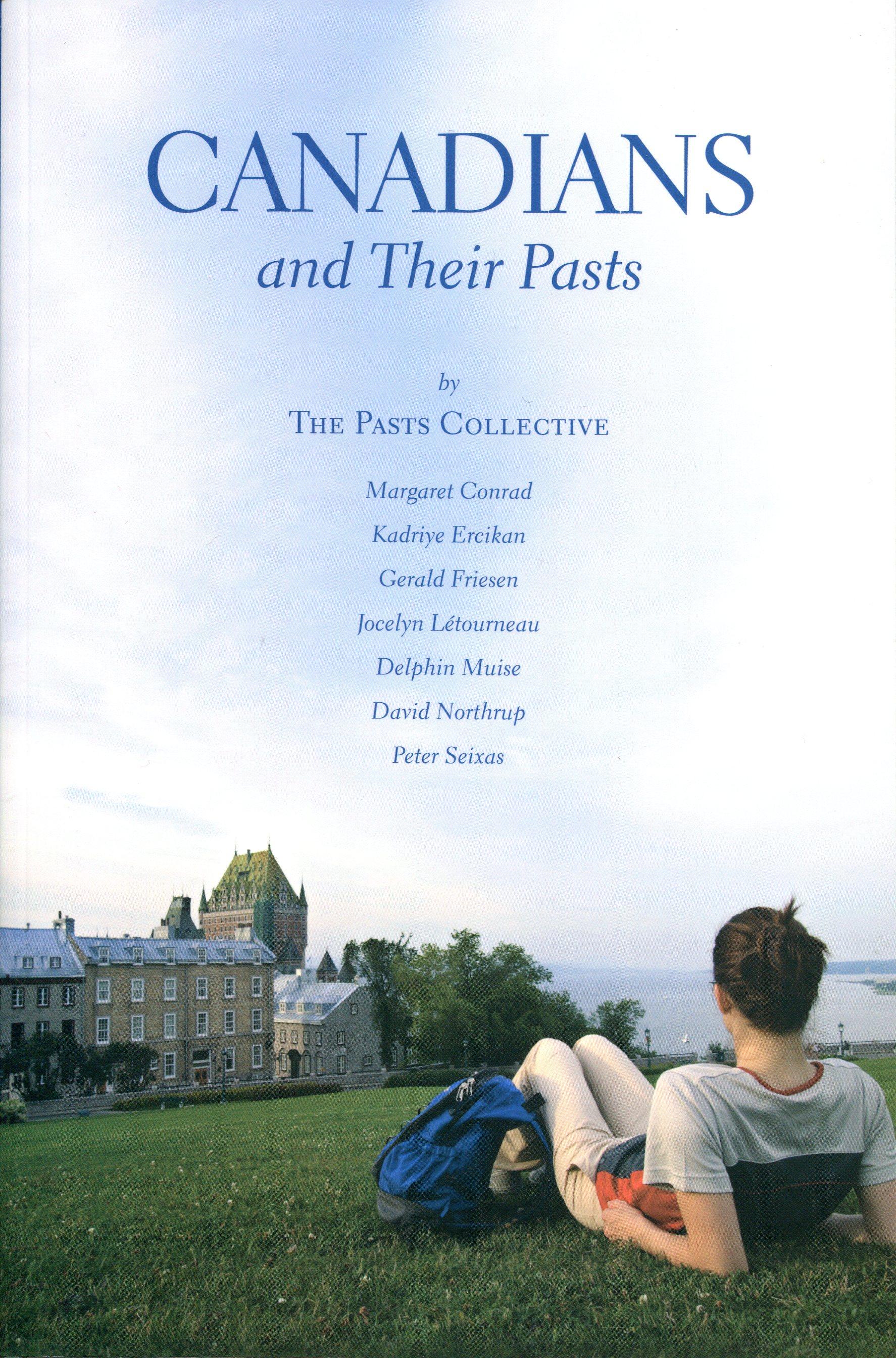 Canadians and their pasts Je me souviens Jocelyn Létourneau