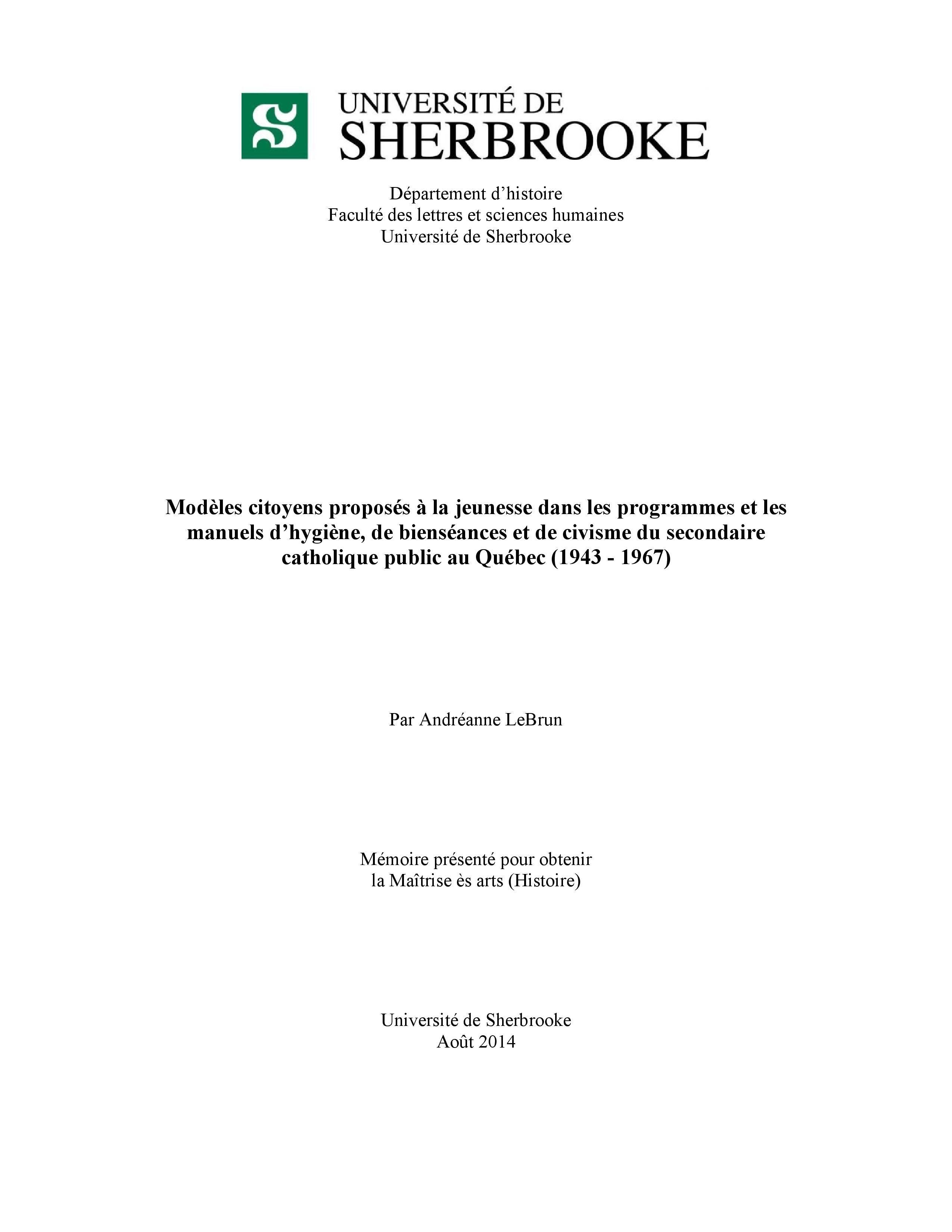Mémoire de maîtrise de Andréeanne Lebrun : Modèles citoyens proposés à la jeunesse dans les programmes et les  manuels d'hygiène, de bienséances et de civisme du secondaire  catholique public au Québec (1943 - 1967)