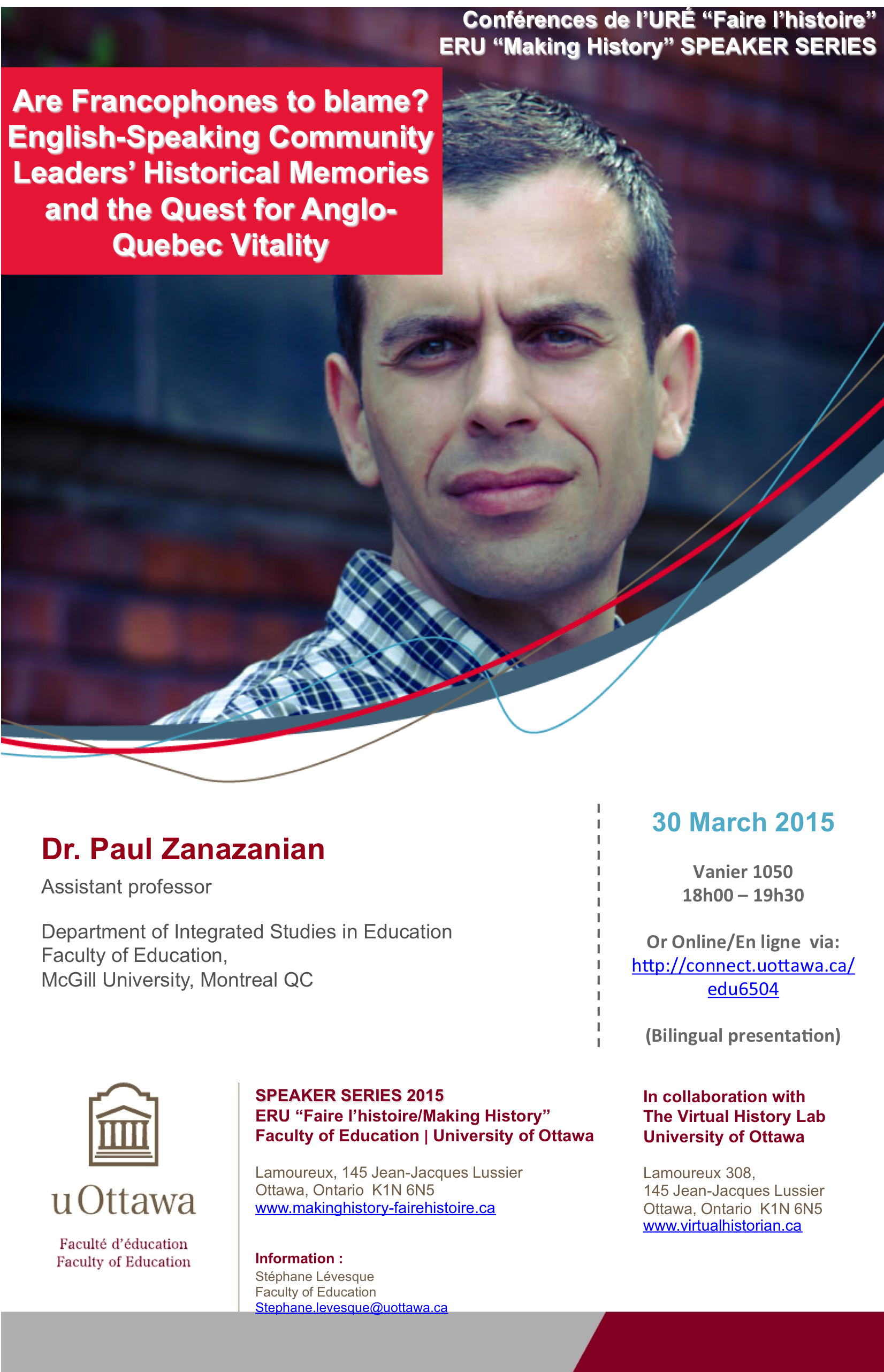 """As part of the ERU """"Making History"""" Speaker Series, associate professor with the Faculty of Education at McGill University, Paul Zanazanian, will be discussing the historical memories related to English-speaking community leaders and the ongoing quest for Anglo-Quebec vitality.   Attend in person or participate online: http://connect.uottawa.ca/edu6504"""